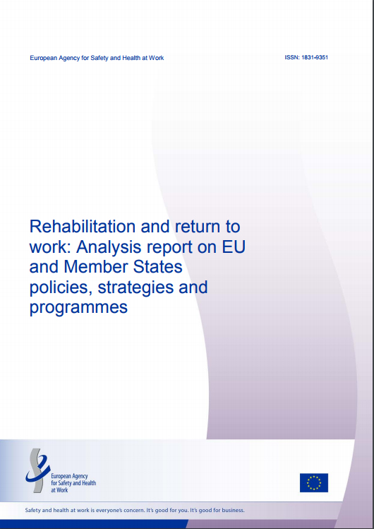 Rehabilitation and return to work: Analysis report on EU and Member States policies, strategies and programmes
